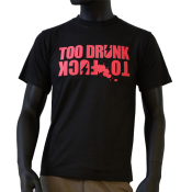 Tee-shirt noir too drunk to fuck DTK dantonku